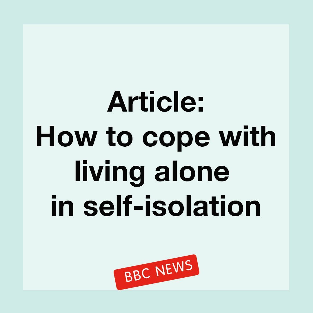 """""""Article: How to cope with living alone in self-isolation, BBC News""""."""